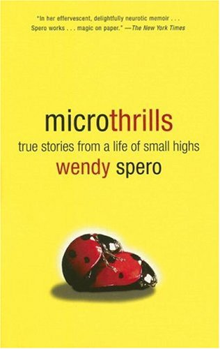 9780452288430: Microthrills: True Stories from a Life of Small Highs