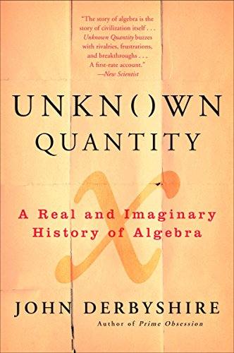 9780452288539: Unknown Quantity: A Real and Imaginary History of Algebra