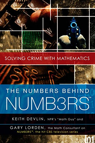 The Numbers Behind NUMB3RS: Solving Crime with: Keith Devlin, Gary