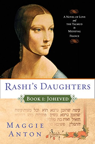 9780452288621: Rashi's Daughters, Book I: Joheved: A Novel of Love and the Talmud in Medieval France