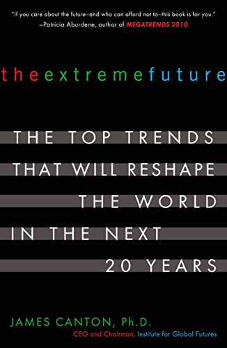 9780452288669: The Extreme Future: The Top Trends That Will Reshape the World in the Next 20 Years