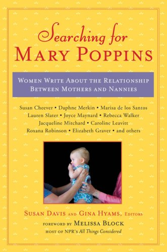 9780452288768: Searching for Mary Poppins: Women Write About the Relationship Between Mothers and Nannies
