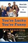 9780452288782: You're Lucky You're Funny: How Life Becomes a Sitcom