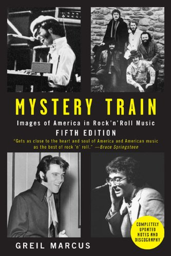 9780452289185: Mystery Train: Images of America in Rock'n'Roll Music