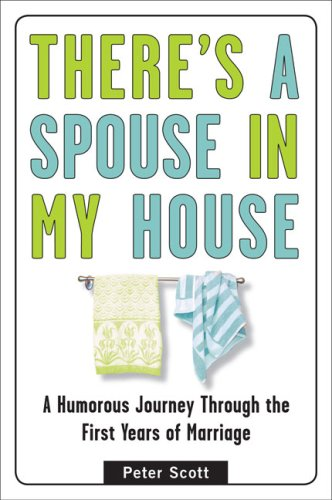 9780452289260: There's a Spouse in My House: A Humorous Journey Through the First Years of Marriage