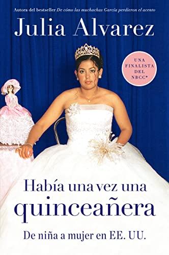 9780452289390: Habia una vez una quinceanera: De niña a mujer en EE.UU. (Spanish) (Spanish Edition)