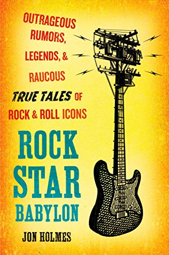 9780452289413: Rock Star Babylon: Outrageous Rumors, Legends, and Raucous True Tales of Rock and Roll Icons