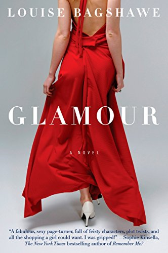 Glamour: A Novel: Louise Bagshawe
