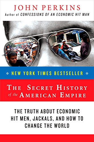 9780452289574: The Secret History of the American Empire: The Truth About Economic Hit Men, Jackals, and How To Change The World