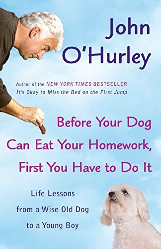 9780452289819: Before Your Dog Can Eat Your Homework, First You Have to DoIt: Life Lessons from a Wise Old Dog to a Young Boy
