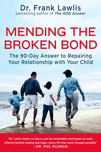 9780452289888: Mending the Broken Bond: The 90-Day Answer to Repairing Your Relationship with Your Child