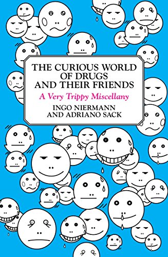9780452289918: The Curious World of Drugs and Their Friends: A Very Trippy Miscellany