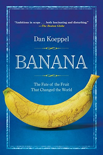 9780452290082: Banana: The Fate of the Fruit That Changed the World