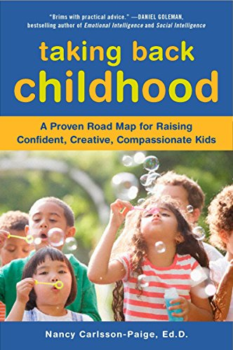 9780452290099: Taking Back Childhood: A Proven Roadmap for Raising Confident, Creative, Compassionate Kids