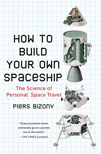 9780452295339: How to Build Your Own Spaceship: The Science of Personal Space Travel