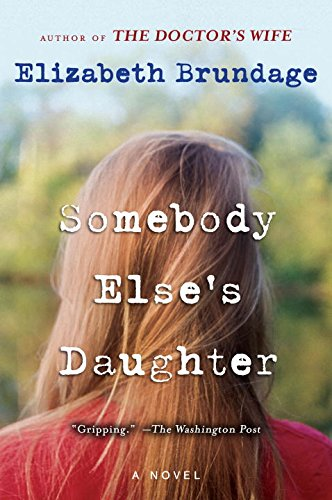 Somebody Else's Daughter: A Novel (0452295378) by Elizabeth Brundage