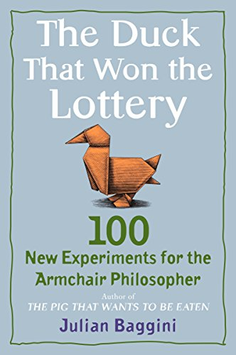 9780452295414: The Duck That Won the Lottery: 100 New Experiments for the Armchair Philosopher