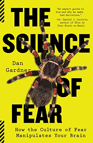 9780452295469: The Science of Fear: How the Culture of Fear Manipulates Your Brain