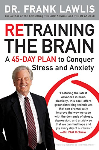 9780452295629: Retraining the Brain: A 45-Day Plan to Conquer Stress and Anxiety