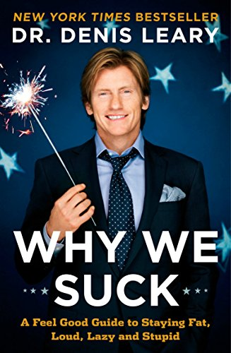 9780452295643: Why We Suck: A Feel Good Guide to Staying Fat, Loud, Lazy and Stupid