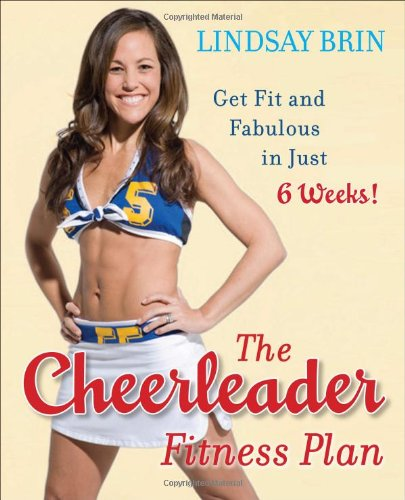 9780452295759: The Cheerleader Fitness Plan: Get Fit and Fabulous in Just Six Weeks!