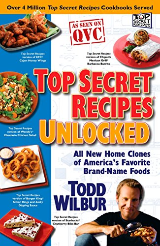 9780452295797: Top Secret Recipes Unlocked: All New Home Clones of America's Favorite Brand-Name Foods