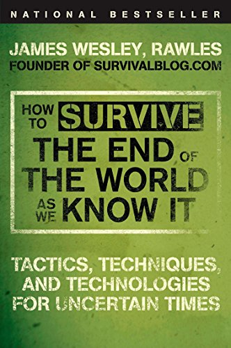 9780452295834: How to Survive the End of the World as We Know It: Tactics, Techniques, and Technologies for Uncertain Times