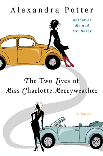9780452295889: The Two Lives of Miss Charlotte Merryweather: A Novel