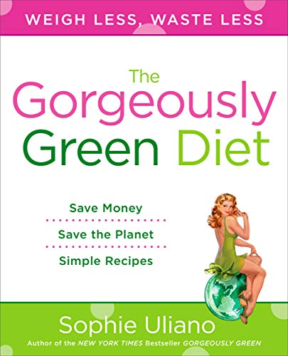 9780452295919: The Gorgeously Green Diet: Save Money, Save the Planet, Simple Recipes