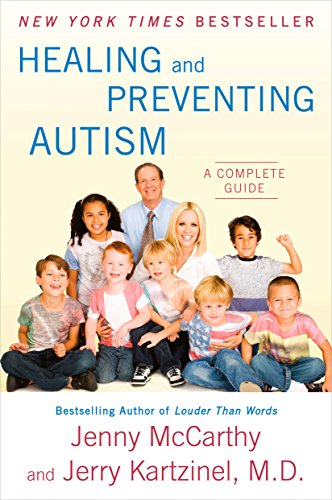 Healing and Preventing Autism: A Complete Guide: McCarthy, Jenny, Kartzinel, Dr. Jerry
