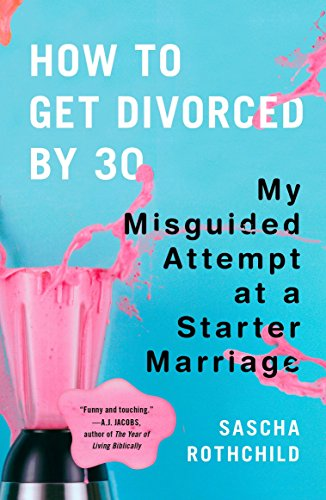 9780452295995: How to Get Divorced by 30: My Misguided Attempt at a Starter Marriage