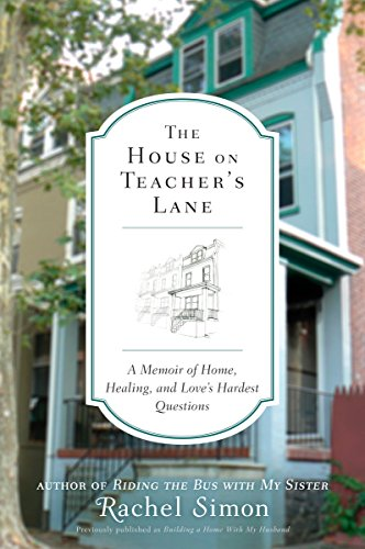 9780452296183: The House on Teacher's Lane: A Memoir of Home, Healing, and Love's Hardest Questions