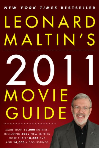 Leonard Maltin's 2011 Movie Guide (Leonard Maltin's: Leonard Maltin