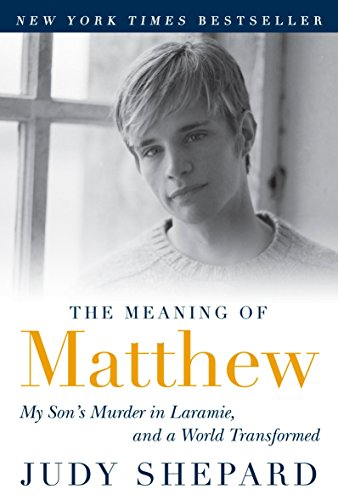 9780452296381: The Meaning of Matthew: My Son's Murder in Laramie, and a World Transformed
