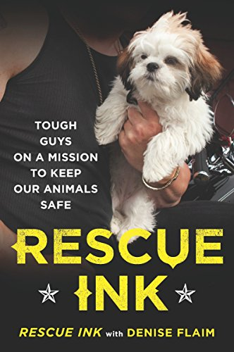 9780452296473: Rescue Ink: Tough Guys on a Mission to Keep Our Animals Safe