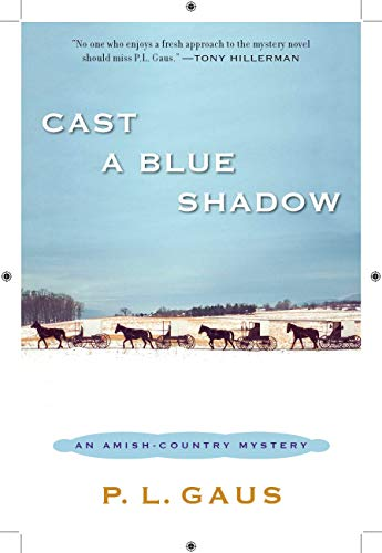 Cast a Blue Shadow: An Amish-Country Mystery: P. L. Gaus