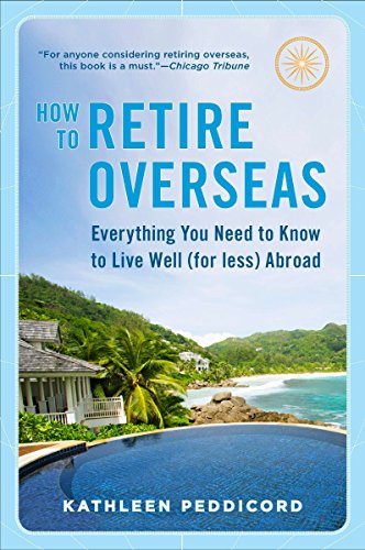 9780452296848: How to Retire Overseas: Everything You Need to Know to Live Well (for Less) Abroad