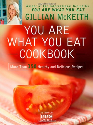 9780452297043: You Are What You Eat Cookbook: More Than 150 Healthy and Delicious Recipes