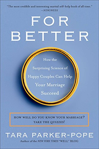 9780452297104: For Better: How the Surprising Science of Happy Couples Can Help Your Marriage Succeed
