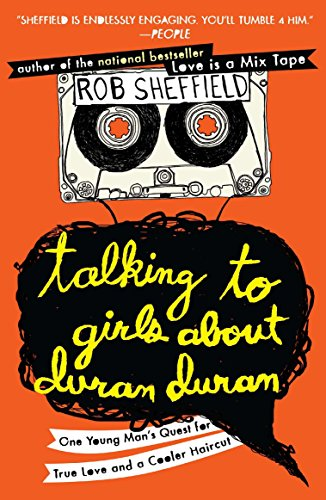 9780452297234: Talking to Girls About Duran Duran: One Young Man's Quest for True Love and a Cooler Haircut