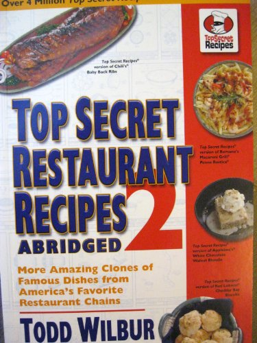 Top Secret Restaurant Recipes 2 Abridged (top: todd wilbur