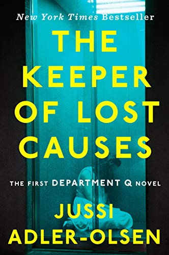 The Keeper of Lost Causes: The First Department Q Novel (A Department Q Novel): Jussi Adler-Olsen