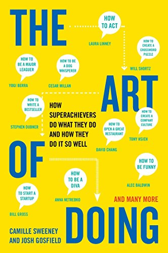 9780452298170: The Art of Doing: How Superachievers Do What They Do and How They Do It So Well