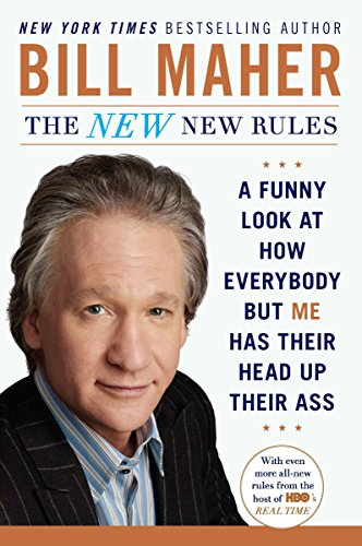 9780452298293: The New New Rules: A Funny Look at How Everybody But Me Has Their Head Up Their Ass