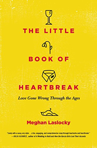 9780452298323: The Little Book of Heartbreak: Love Gone Wrong Through the Ages