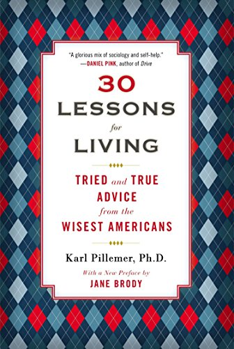 9780452298484: 30 Lessons for Living: Tried and True Advice from the Wisest Americans