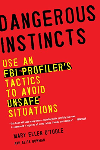 9780452298521: Dangerous Instincts: Use an FBI Profiler's Tactics to Avoid Unsafe Situations