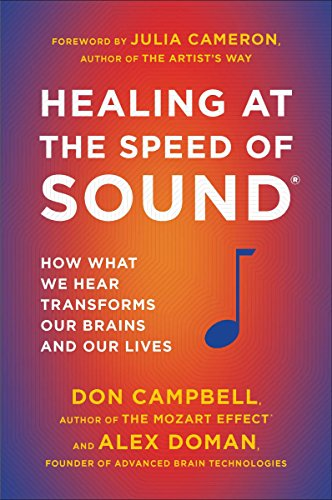 9780452298552: Healing at the Speed of Sound: How What We Hear Transforms Our Brains and Our Lives