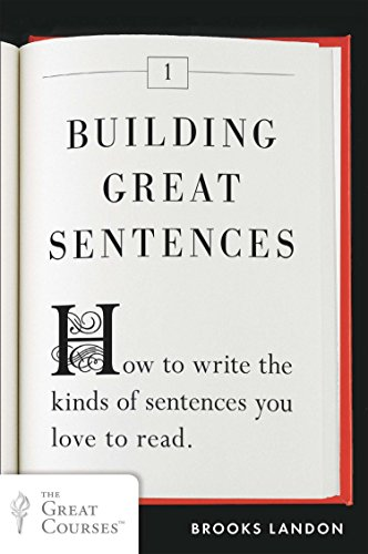 9780452298606: Building Great Sentences: How to write the kinds of sentences you love to read (Great Courses)