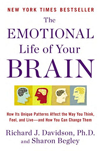9780452298880: The Emotional Life of Your Brain: How Its Unique Patterns Affect the Way You Think, Feel, and Live--and How You Can Change Them